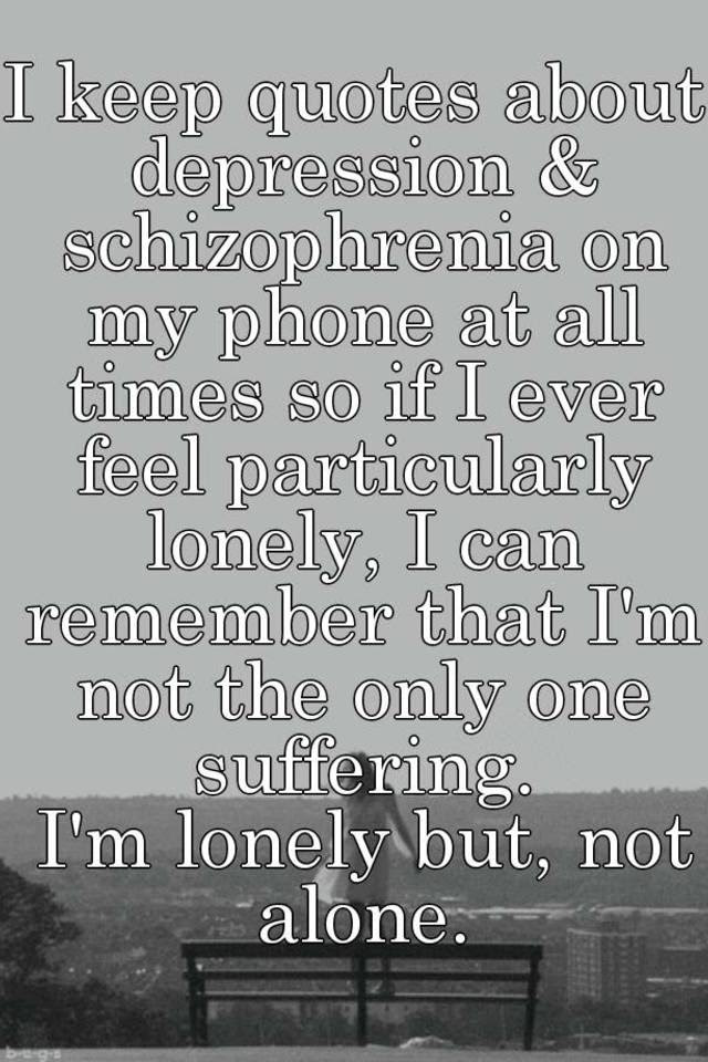 I Keep Quotes About Depression Schizophrenia On My Phone At All
