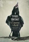 Donna Tartt: A titkos történet