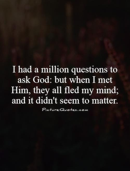 Quotes About Questioning God. QuotesGram