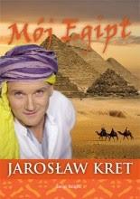 Mój Egipt - Jarosław Kret