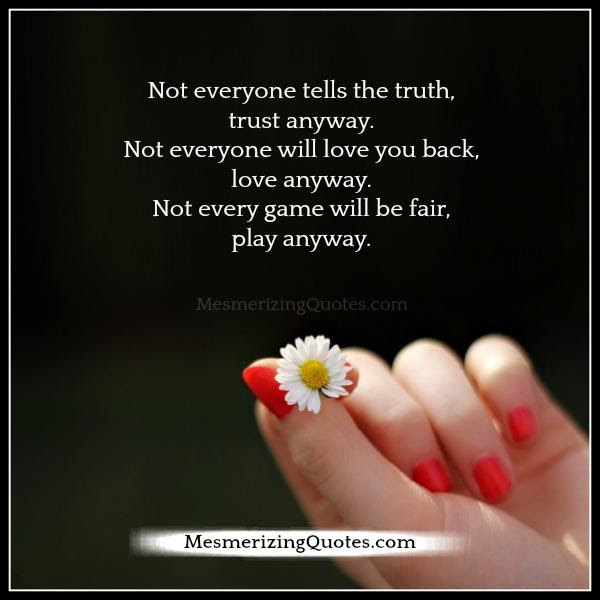 Not Everyone Will Love You Back Mesmerizing Quotes