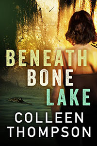 Beneath Bone Lake by Colleen Thompson