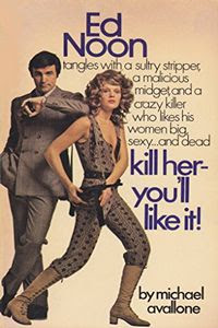 Kill Her—You'll Like It! by Michael Avallone