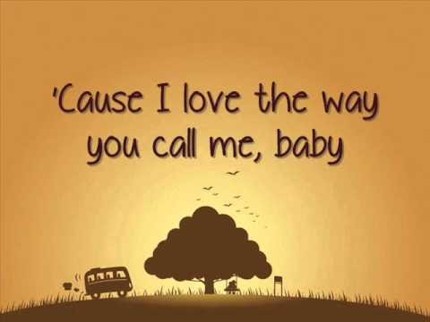 And I Love The Way You Call Me Baby Lyrics