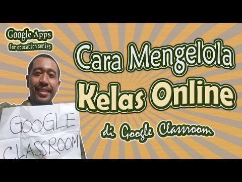 Cara Mengelola Kelas di Google Classroom