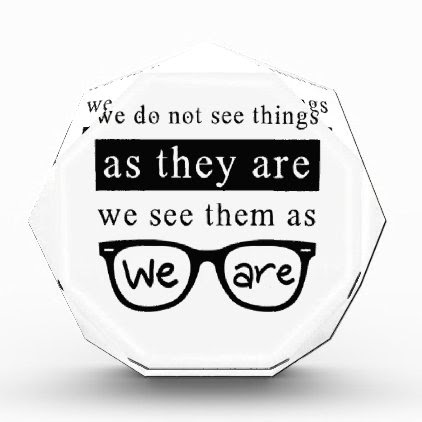 We Do Not See Things As They Are Award