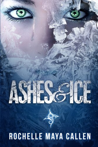 Ashes and Ice by Rochelle Maya Callen