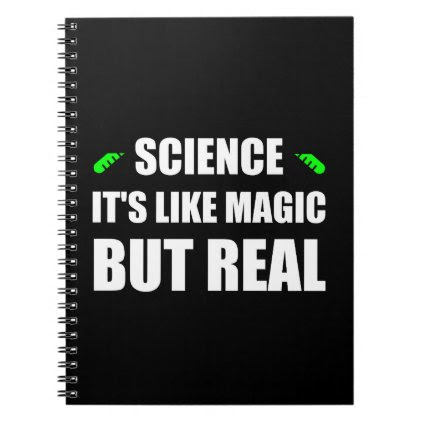 Science Like Magic But Real Spiral Notebook