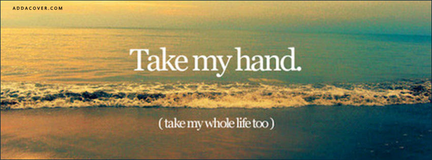Quotes About Take My Hand 54 Quotes