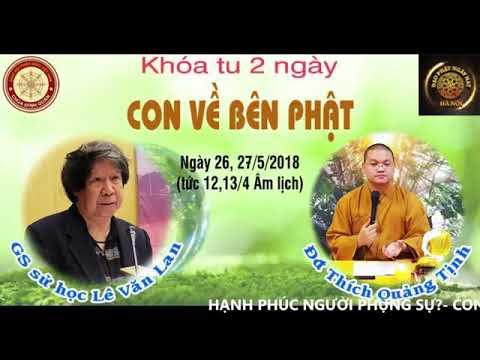 """PHÁP THOẠI: ĐẠI ĐỨC THÍCH QUẢNG TỊNH thuyết giảng khóa tu """"Con về bên Phật"""""""