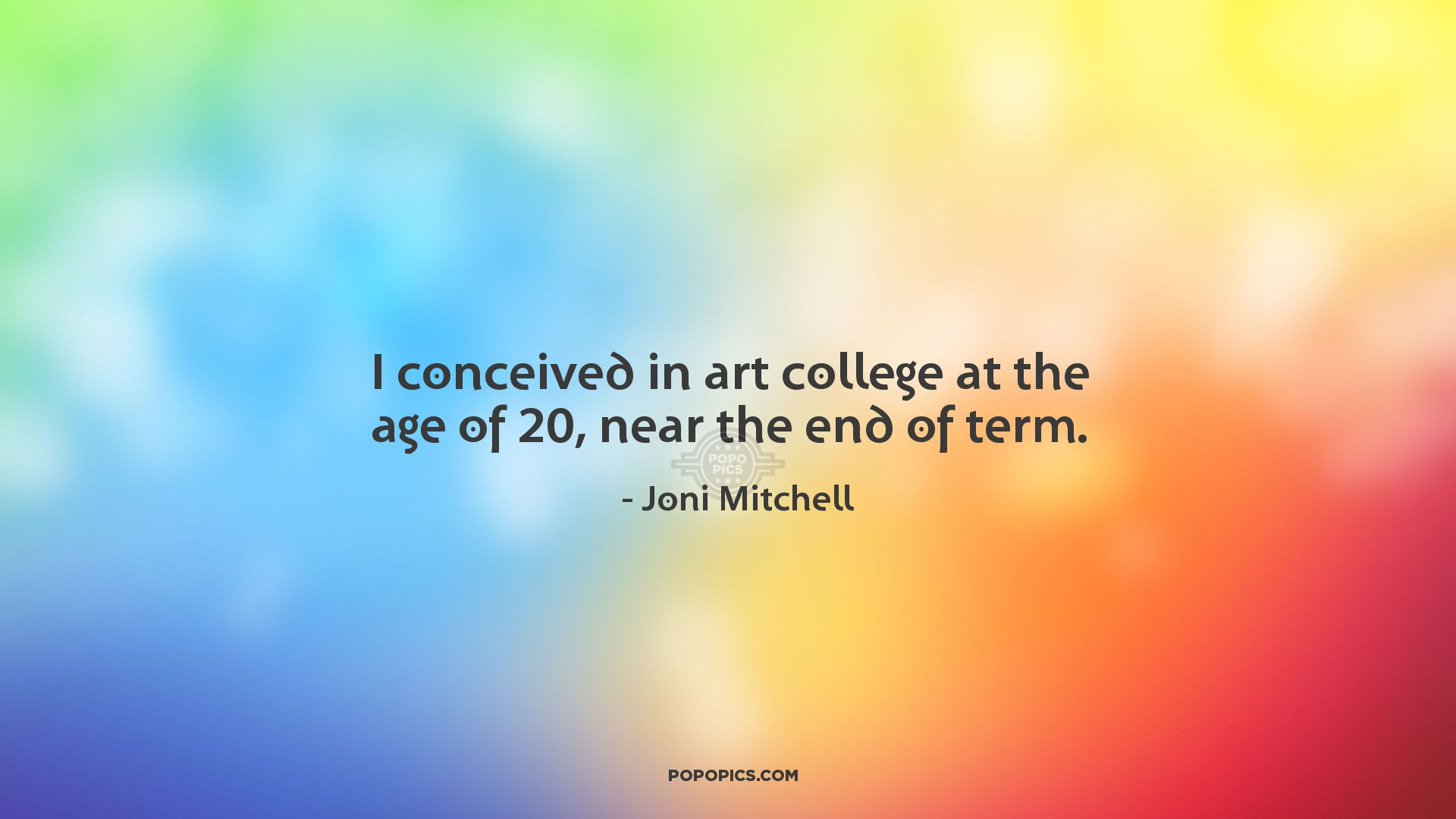 I Conceived In Art College At The Age Of 20 Near Quotes By