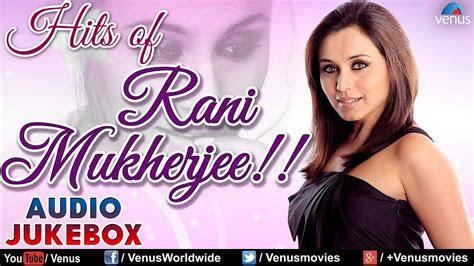 hits  rani mukherjee bollywood romantic songs