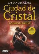 Ciudad de cristal (Cazadores de Sombras III) Cassandra Clare
