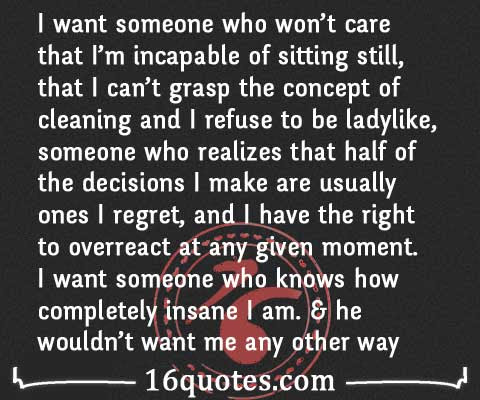 I Want Someone Who Wont Care That Im Incapable Of Sitting Still