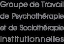 groupe de travail de psychothérapie et de sociothérapie institutionnelles