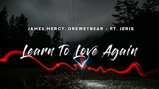 Download James Mercy Dreweybear Learn To Love Again Lyrics Ft