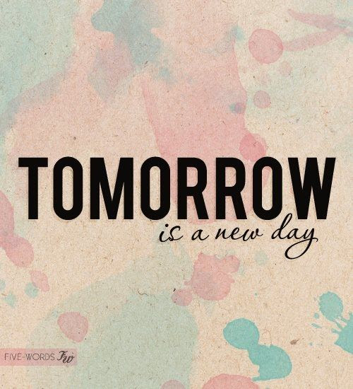 Tomorrow Is A New Day Pictures Photos And Images For Facebook