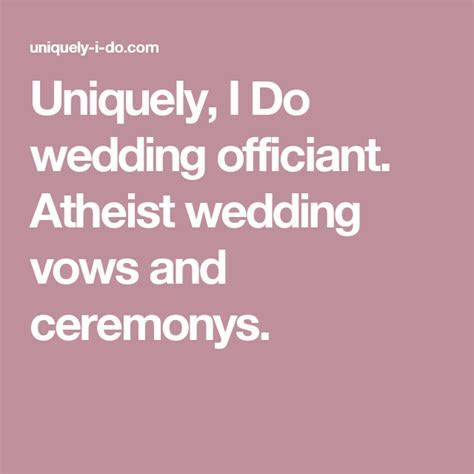 Uniquely, I Do wedding officiant. Atheist wedding vows and
