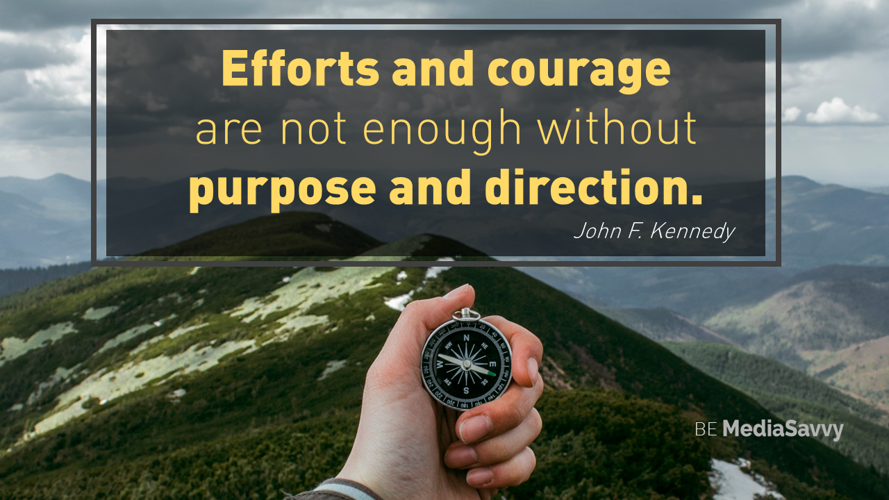 Kennedy Quote On Purpose Be Media Savvy