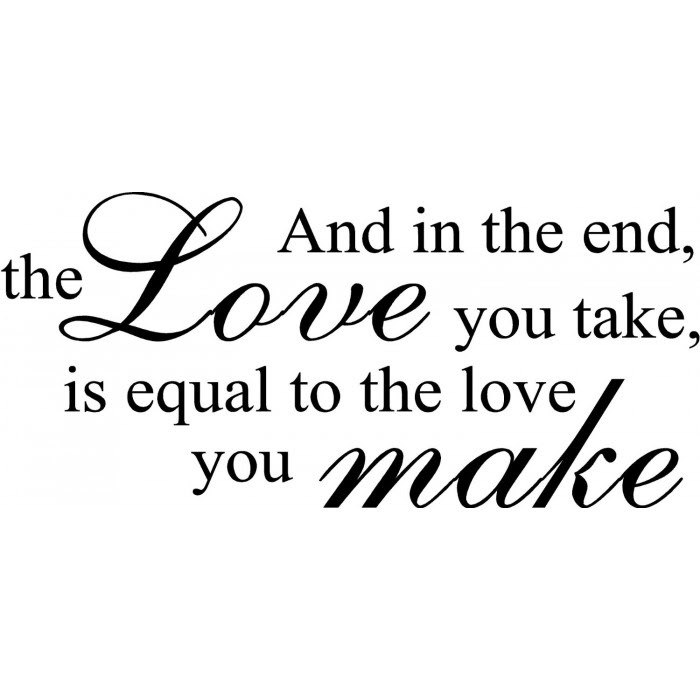 And In The End The Love You Take The Beatles Song Quote Wall Saying