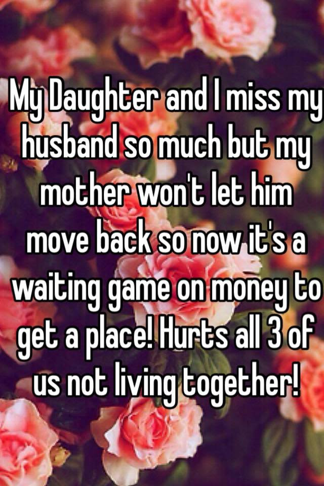 My Daughter And I Miss My Husband So Much But My Mother Wont Let