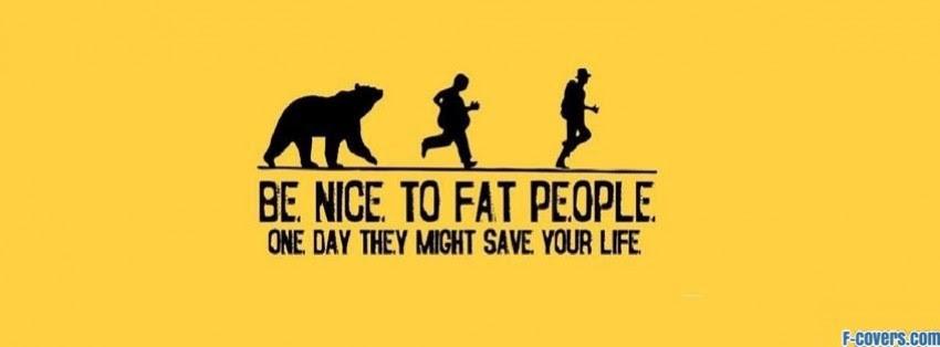 Funny Fat People Quote Facebook Cover Timeline Photo Banner For Fb