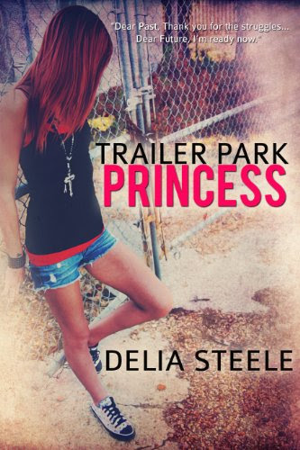 Trailer Park Princess by Delia Steele
