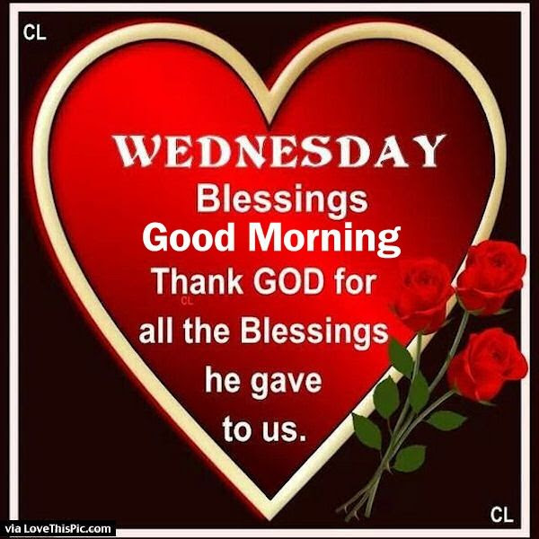 Wednesday Blessings Good Morning Thank God Pictures Photos And