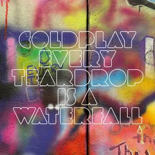Coldplay Every Teardrop Is A Waterfall Lyrics Meaning