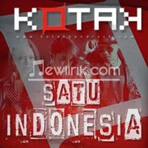 Lirik Kotak - Satu Indonesia