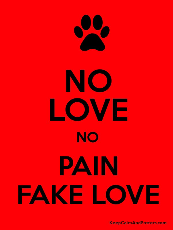 No Love No Pain Fake Love Keep Calm And Posters Generator Maker