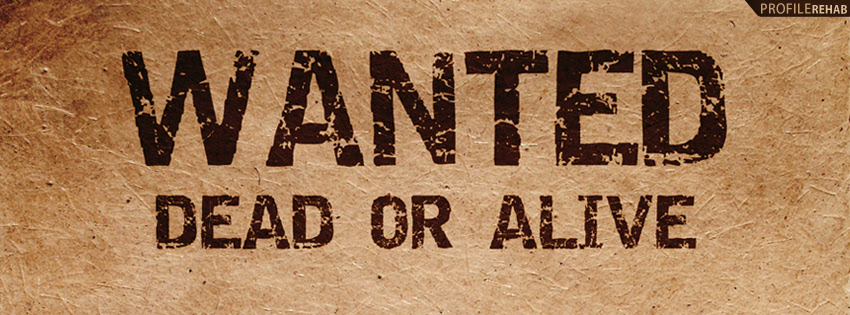 Wanted Dead Or Alive Timeline Cover For Facebook