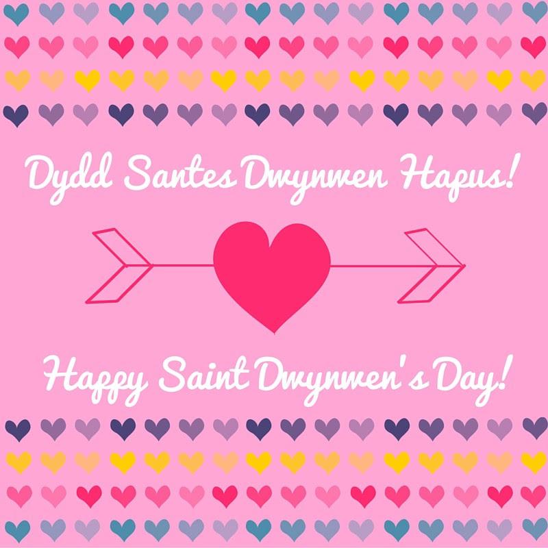 Dydd Santes Dwynwen Hapus! Happy Saint Dwynwen's Day!