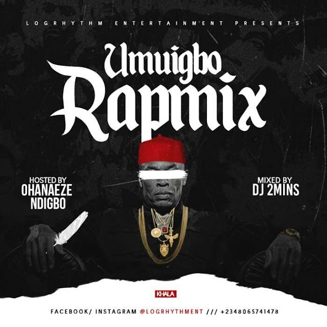 [Music] DJ 2Mins – Umuigbo Rap Mix