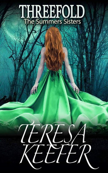 Book Cover for Threefold from The Summers Sisters paranormal romance trilogy by Teresa Keefer.