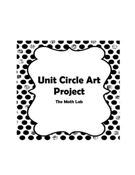 Unit Circle Art Project by The Math Lab   Teachers Pay Teachers