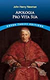 Apologia Pro Vita Sua (A Defense of One's Life) (Dover Giant Thrift Editions)