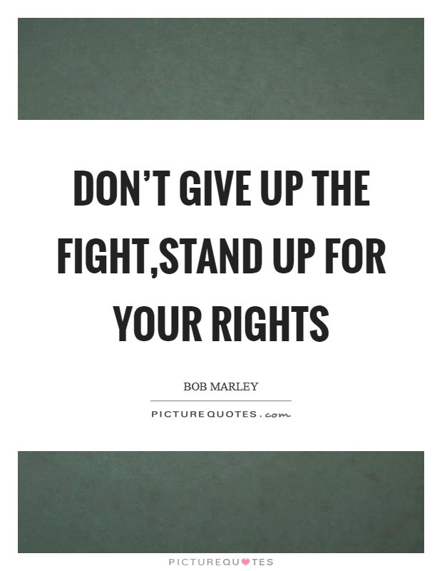 Dont Give Up The Fightstand Up For Your Rights Picture Quotes