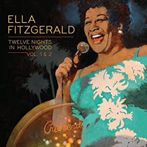 Ella Fitzgerald - 12 Nights in Hollywood: Vol 1 & 2 cover