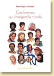 Ces femmes qui changent le monde de Marie-Ange Le Rochais / Jeunesse - Récits, Documents - Voir la présentation