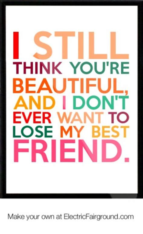 Dont Wanna Lose My Best Friend Quotes