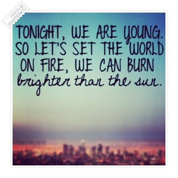 Tonight We Are Young Friendship Quote Quotezco