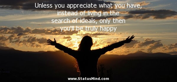 Unless You Appreciate What You Have Instead Of Statusmindcom