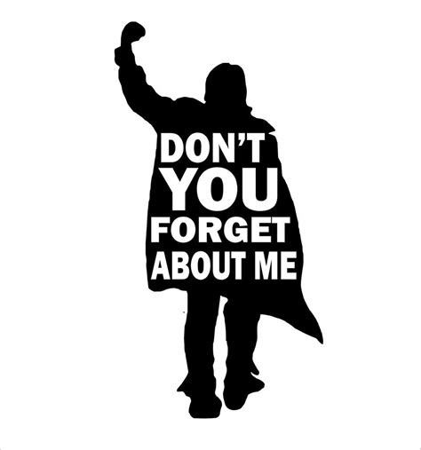 Don You Forget About Me Quotes
