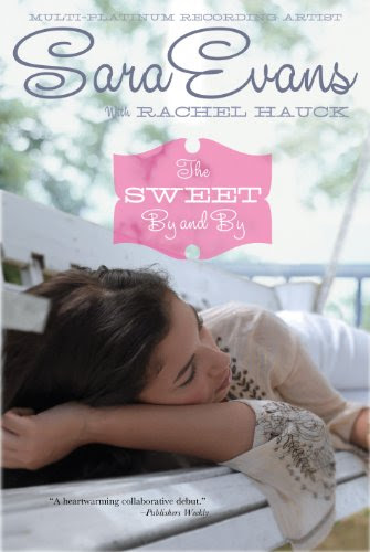 The Sweet By and By (A Songbird Novel) by Sara Evans