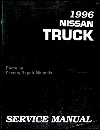 1996 Nissan Pick-up Truck Factory Service Manual - D21 ...