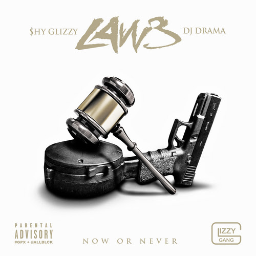 Shy Glizzy Law 3: Now Or Never hosed By DJ Drama