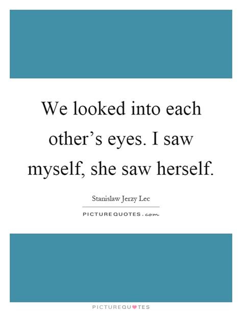 Looking Into Each Other Eyes Quotes