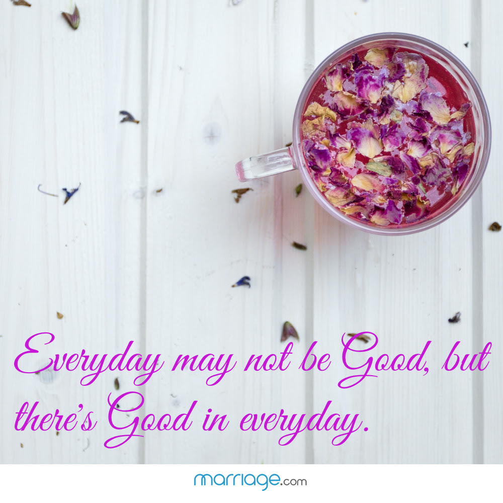Everyday May Not Be Good But Theres Good In Everyday