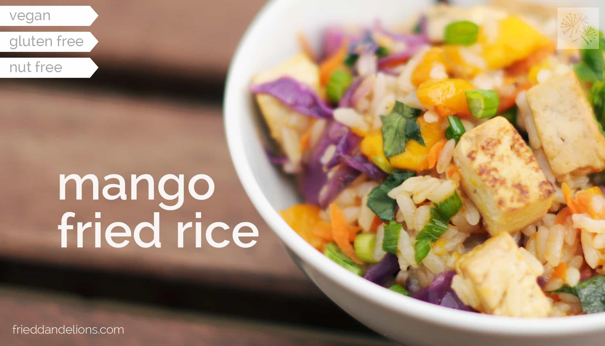 Mango Fried Rice — Fried Dandelions — Plant Based Recipes